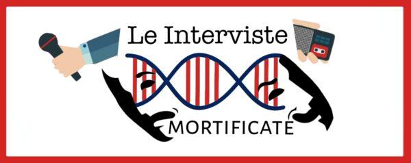 Arrivano Le interviste Mortificate!