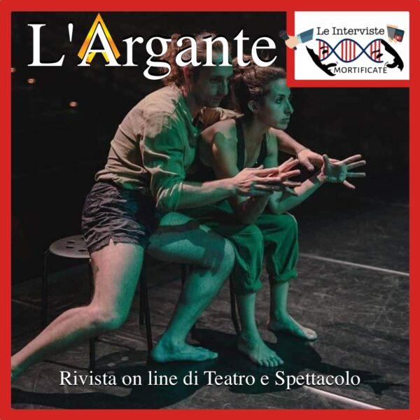 Le Interviste Mortificate #01 || Camilla Guarino e Federico Malvaldi: come fare teatro (vero) anche in tempi di pandemia