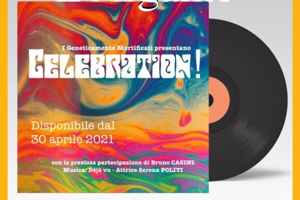 L' Argante #27 Celebration! quando la musica ritorna poesia