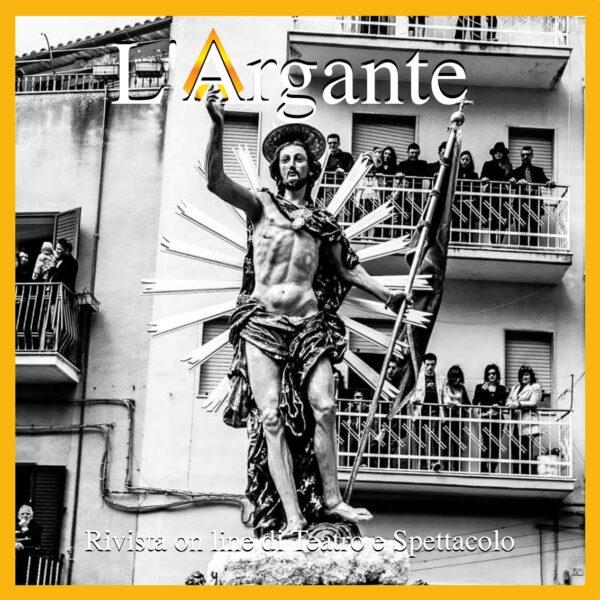 L'Argante #24 L'uomo è vivo. Folklore, tradizione, religione, rito, magia… chiamatelo spettacolo!