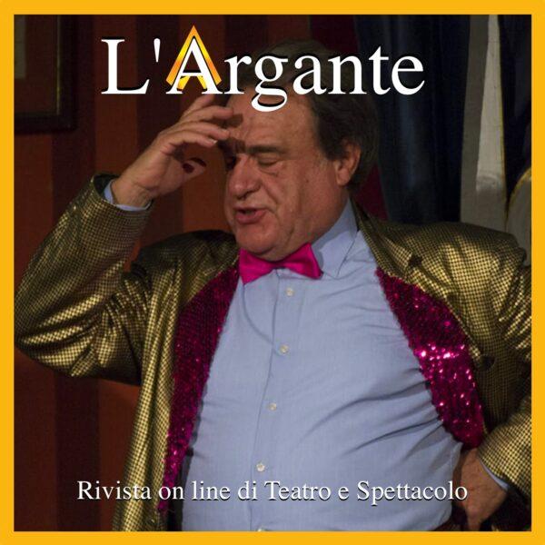 L'Argante #30 || Tributo a Peppino Arrabito, un'icona romantica del Teatro popolare