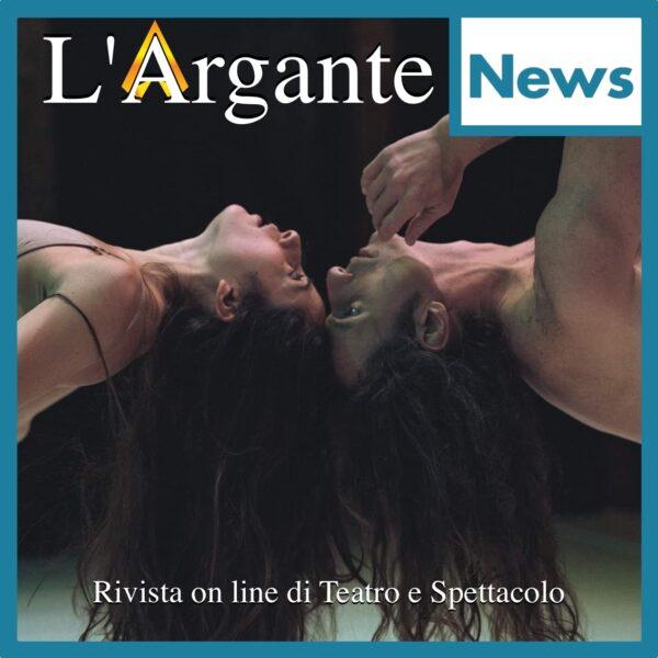 What's On || 20-26 maggio || Gli spettacoli di teatro e danza da non perdere!