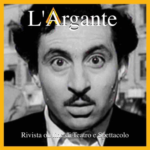 "L'Argante #37 || Elogio al ""caratterista"" – parte I"